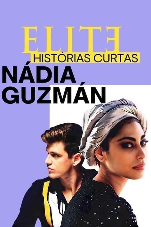 Élite historias breves: Nadia Guzmán (2021)