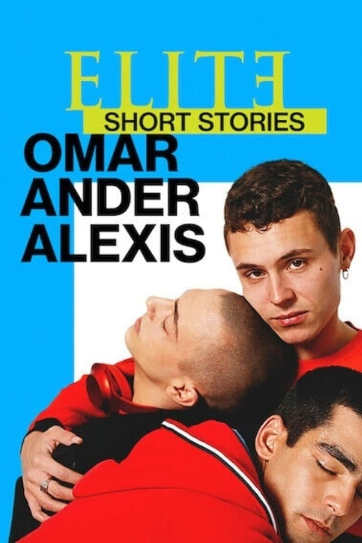 Élite historias breves: Omar Ander Alexis (2021)
