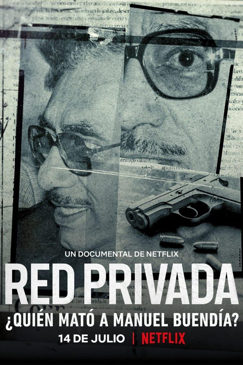 Red privada: ¿Quién mató a Manuel Buendía? (2021)